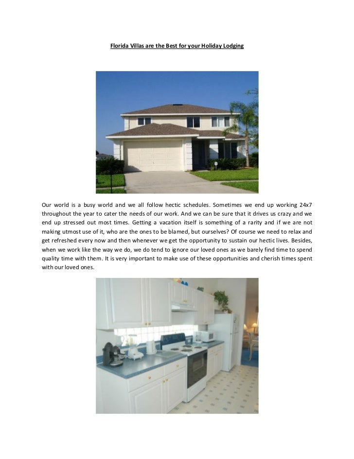 Florida Villas are the Best for your Holiday LodgingOur world is a busy world and we all follow hectic schedules. Sometime...