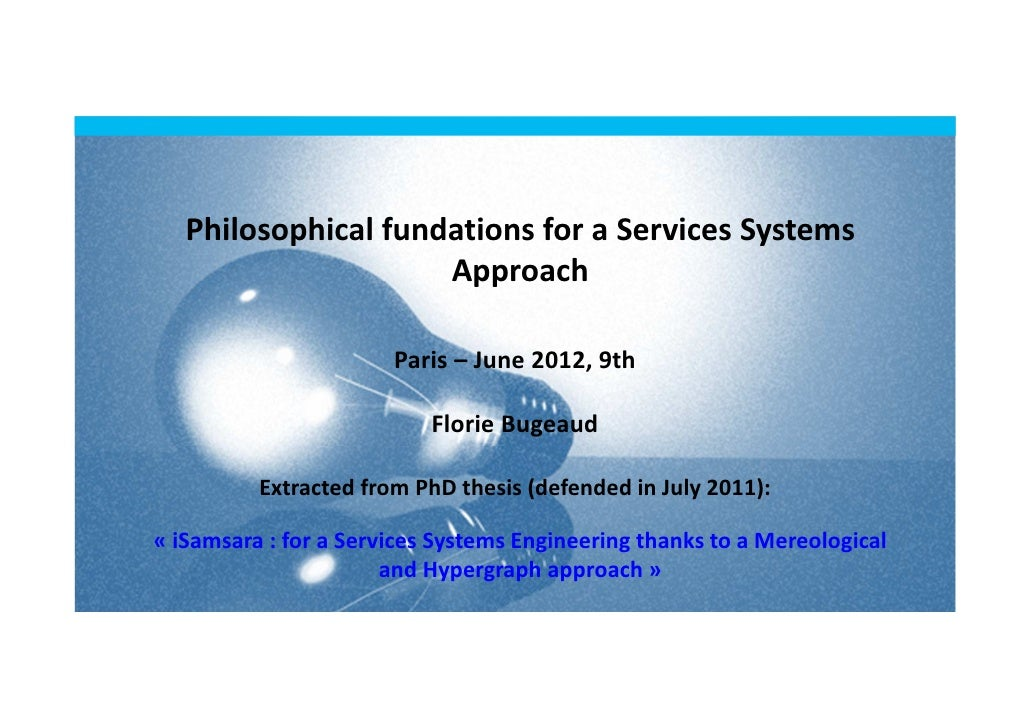 Philosophical fundations for a Services Systems                     Approach                       Paris – June 2012, 9th ...