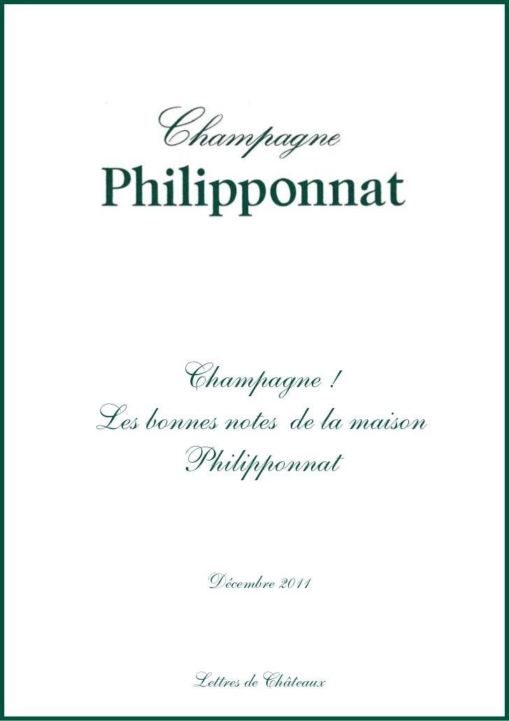 Champagne !Les bonnes notes de la maison       Philipponnat          Décembre 2011        Lettres de Châteaux