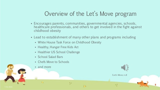 lets move end elementary obesity Views are mixed as to whether first lady michelle obama's let's move campaign has been effective in curbing childhood obesity, but it has at least changed the conversation about healthy eating.
