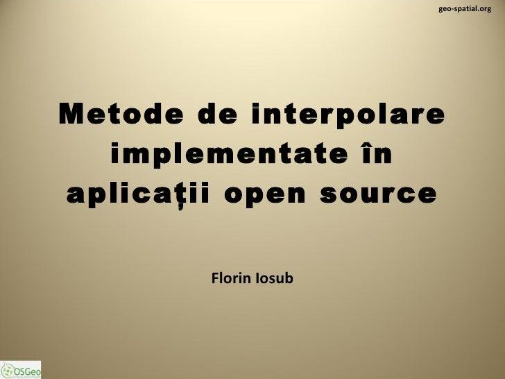 Metode de interpolare implementate în aplicaţii open source Florin Iosub