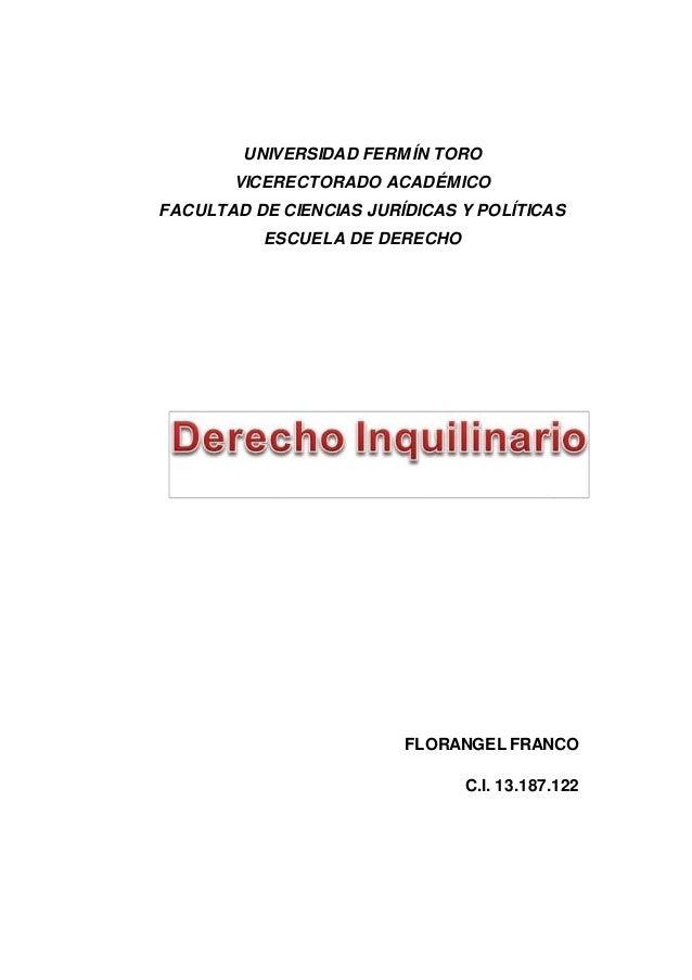 UNIVERSIDAD FERMÍN TORO VICERECTORADO ACADÉMICO FACULTAD DE CIENCIAS JURÍDICAS Y POLÍTICAS ESCUELA DE DERECHO FLORANGEL FR...