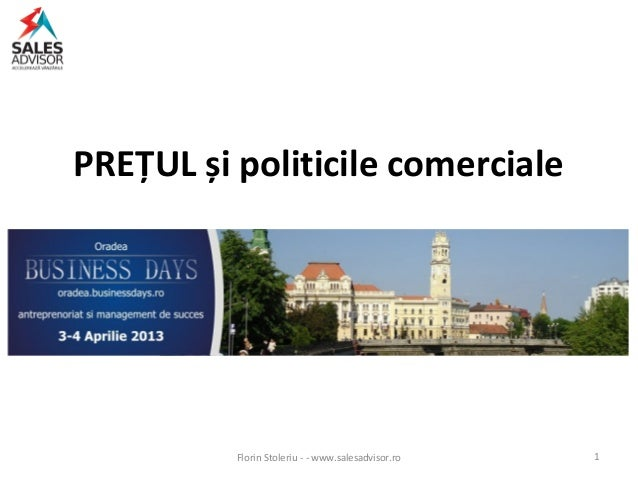 PREȚUL și politicile comerciale          Florin Stoleriu - - www.salesadvisor.ro   1