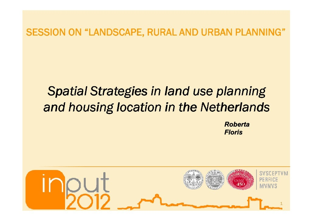 "SESSION ON ""LANDSCAPE, RURAL AND URBAN PLANNING""    Spatial Strategies in land use planning   and housing location in the ..."