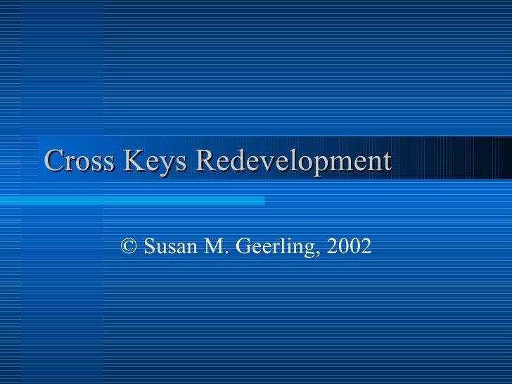 Cross Keys Redevelopment © Susan M. Geerling, 2002