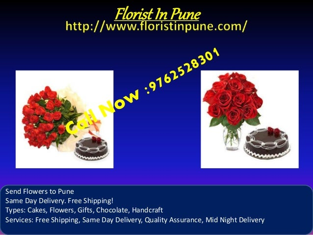 FloristInPune Send Flowers to Pune Same Day Delivery. Free Shipping! Types: Cakes, Flowers, Gifts, Chocolate, Handcraft Se...