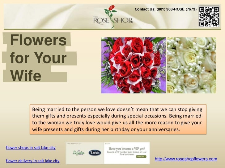 Contact Us: (801) 363-ROSE (7673)  Flowers  for Your  Wife                Being married to the person we love doesn't mean...