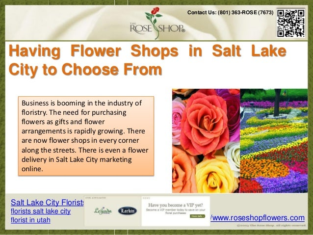 Contact Us: (801) 363-ROSE (7673)Having Flower Shops in Salt LakeCity to Choose From     Business is booming in the indust...
