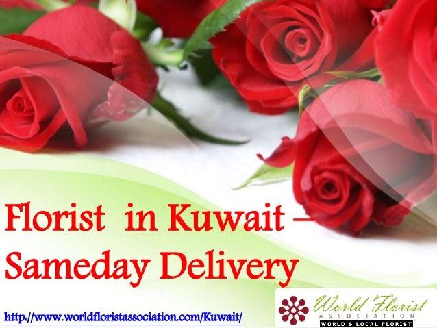 Florist in Kuwait – Sameday Delivery http://www.worldfloristassociation.com/Kuwait/