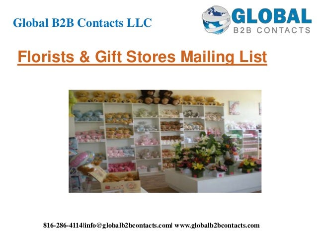 Florists & Gift Stores Mailing List Global B2B Contacts LLC 816-286-4114|info@globalb2bcontacts.com| www.globalb2bcontacts...