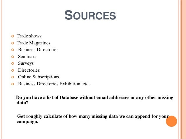 SOURCES  Trade shows  Trade Magazines  Business Directories  Seminars  Surveys  Directories  Online Subscriptions ...
