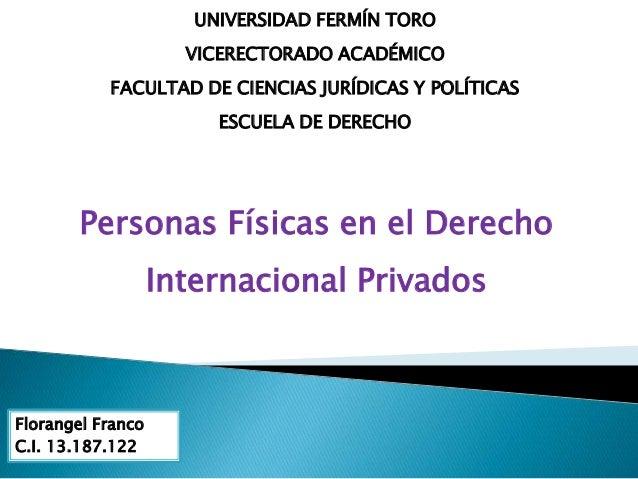 UNIVERSIDAD FERMÍN TORO  VICERECTORADO ACADÉMICO  FACULTAD DE CIENCIAS JURÍDICAS Y POLÍTICAS  ESCUELA DE DERECHO  Personas...