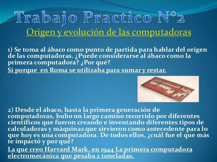 Origen y evolución de las computadoras1) Se toma al ábaco como punto de partida para hablar del origende las computadoras....
