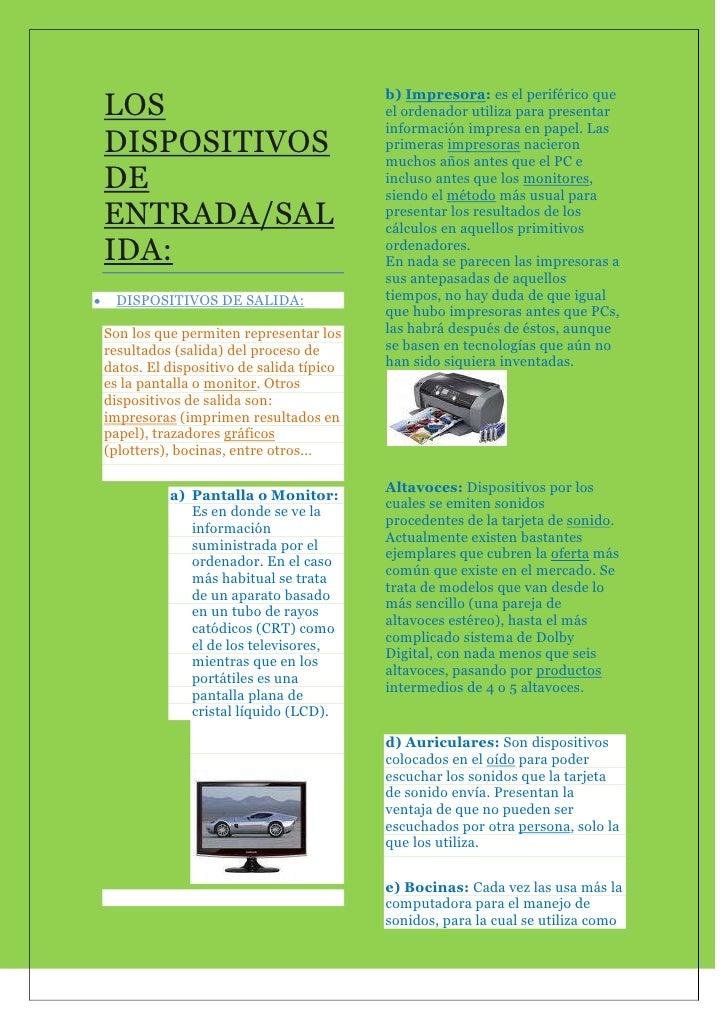 LOS DISPOSITIVOS DE ENTRADA/SALIDA: <br />DISPOSITIVOS DE SALIDA: <br />Son los que permiten representar los resultados (s...