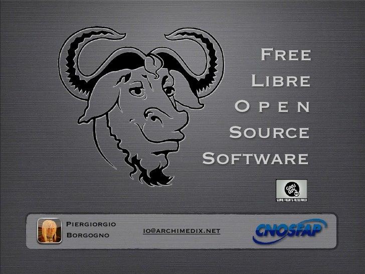 Free                               Libre                             Open                             Source              ...