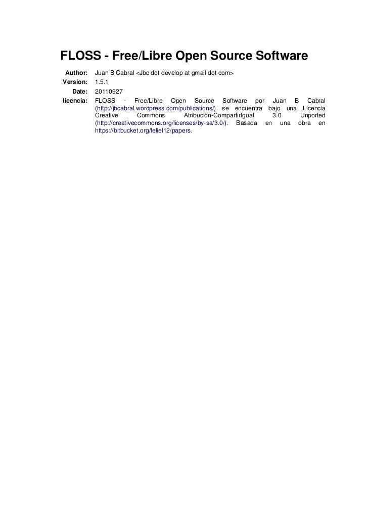 FLOSS - Free/Libre Open Source Software Author:    Juan B Cabral <Jbc dot develop at gmail dot com>Version:    1.5.1    Da...