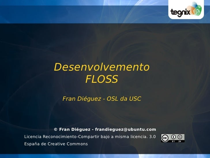 Desenvolvemento                  FLOSS                 Fran Diéguez - OSL da USC             © Fran Diéguez - frandieguez@...