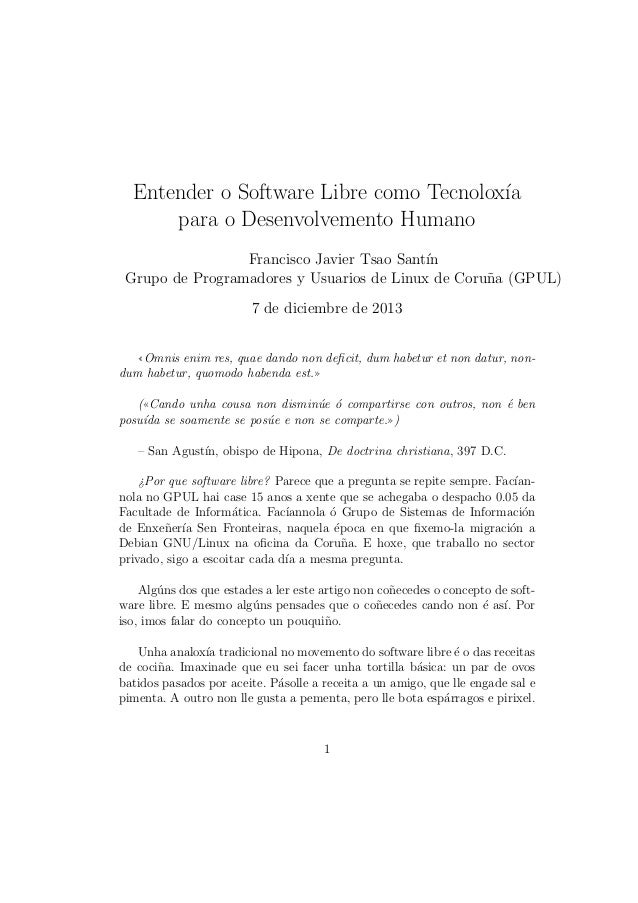 Entender o Software Libre como Tecnolox´ ıa para o Desenvolvemento Humano Francisco Javier Tsao Sant´ ın Grupo de Programa...