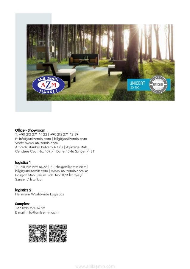 Office - Showroom T: +90 212 274 44 22 | +90 212 274 42 89 E: info@anilzemin.com | bilgi@anilzemin.com Web: www.anilzemin....