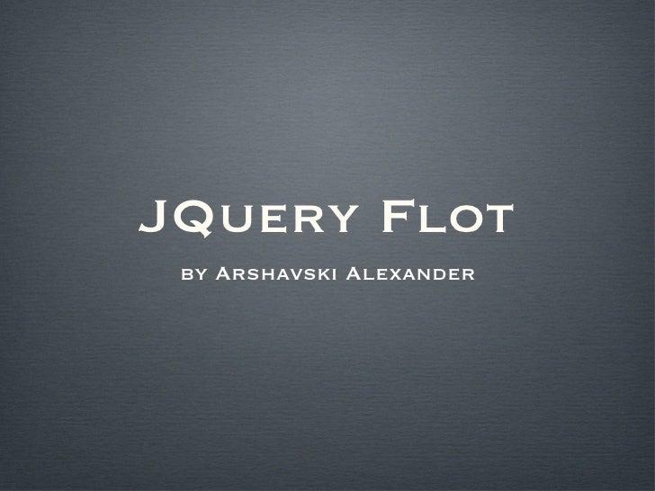 JQuery Flot by Arshavski Alexander