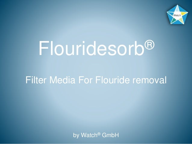 Flouridesorb® Filter Media For Flouride removal by Watch® GmbH