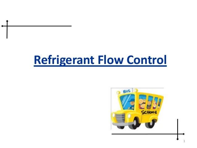 1 Refrigerant Flow Control