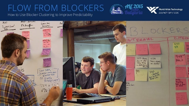 FLOW FROM BLOCKERS How to Use Blocker Clustering to Improve Predictability