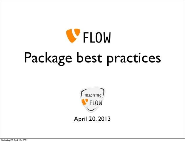 Package best practices                              April 20, 2013Saturday 20 April 13 / CW: