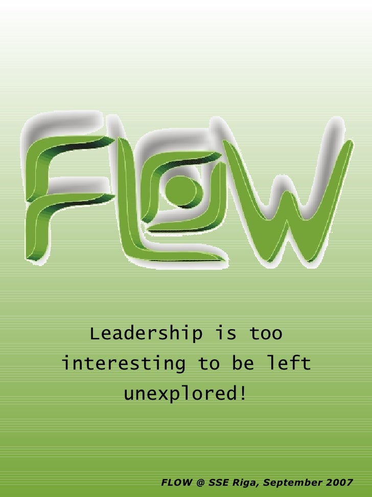 Leadership is too interesting to be left unexplored!