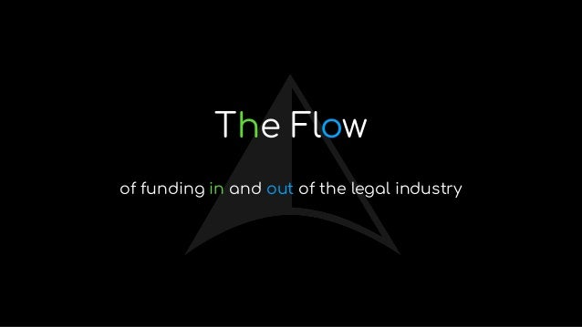 The Flow of funding in and out of the legal industry