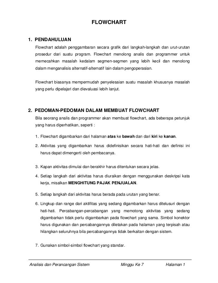 FLOWCHART   1. PENDAHULUAN    Flowchart adalah penggambaran secara grafik dari langkah-langkah dan urut-urutan    prosedur...