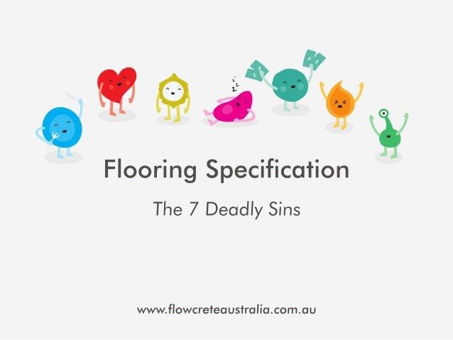", M 9 2*"",   Flooring Specification The 7 Deadly Sins  wvwwflowcrefea usfralia. com. au"