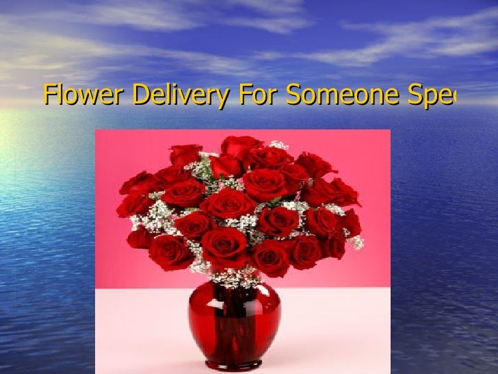 Flower Delivery For Someone Special