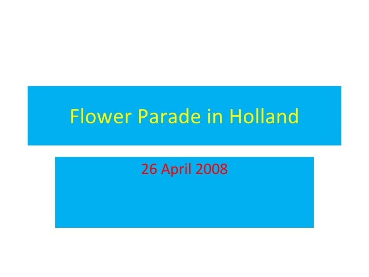 Flower Parade in Holland 26 April 2008