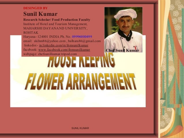 SUNIL KUMAR DESINGED BY Sunil Kumar Research Scholar/ Food Production Faculty Institute of Hotel and Tourism Management, M...