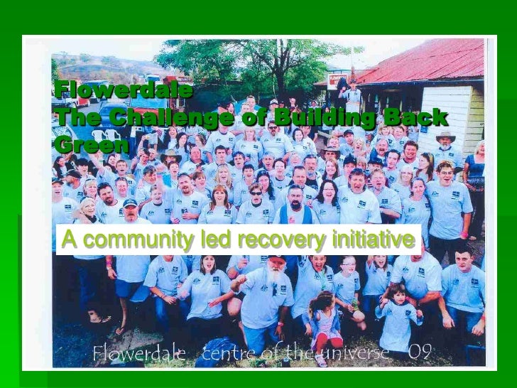 FlowerdaleThe Challenge of Building Back Green<br />A community led recovery initiative<br />