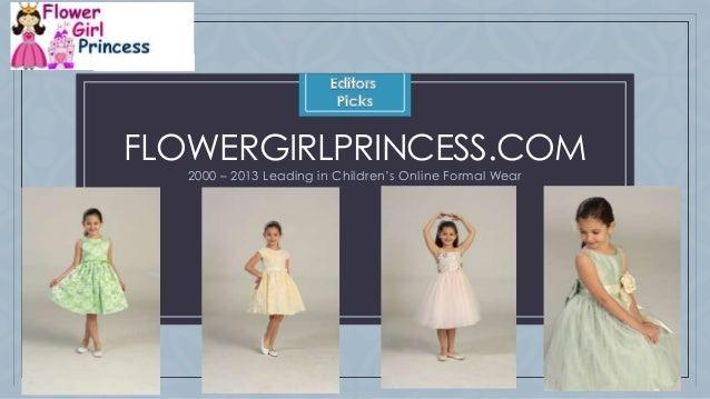 C FLOWERGIRLPRINCESS.COM 2000 – 2013 Leading in Children's Online Formal Wear