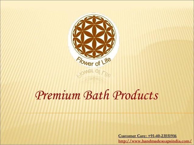 Premium Bath ProductsCustomer Care: +91-40-23551916http://www.handmadesoapsindia.com/
