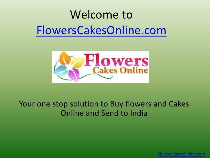 Welcome to FlowersCakesOnline.com<br />Your one stop solution to Buy flowers and Cakes Online and Send to India<br />Flowe...