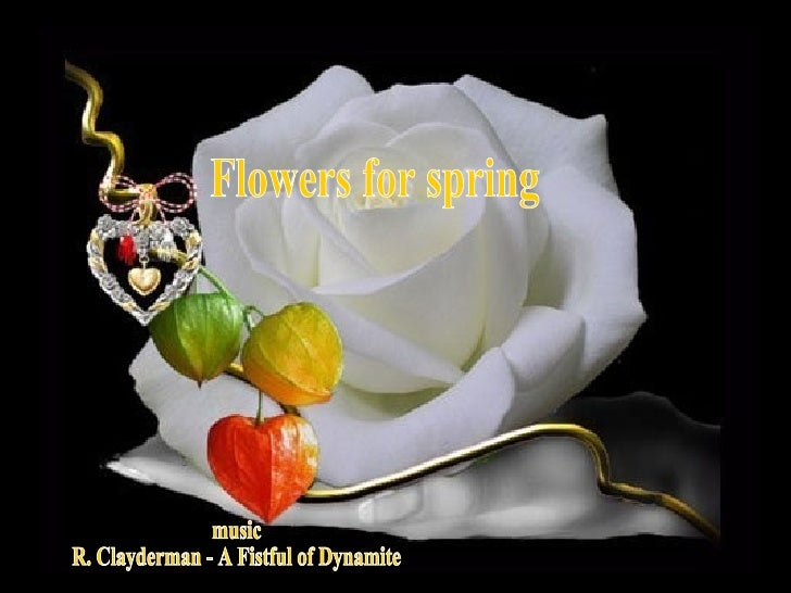 Flowers for spring music R. Clayderman - A Fistful of Dynamite