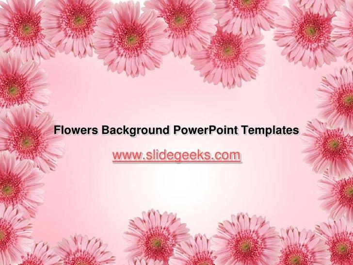 Flowers Background PowerPoint Templates         www.slidegeeks.com