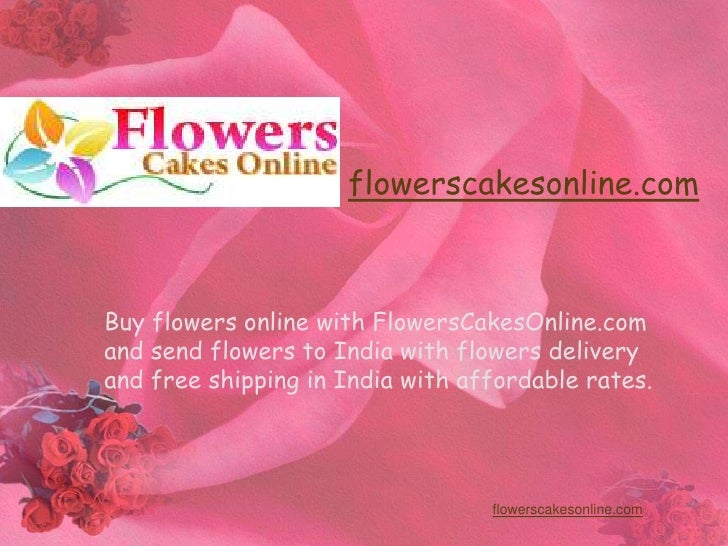 flowerscakesonline.com<br />Buy flowers online with FlowersCakesOnline.com and send flowers to India with flowers delivery...