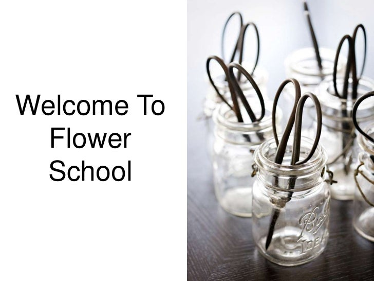 Welcome To Flower School<br />