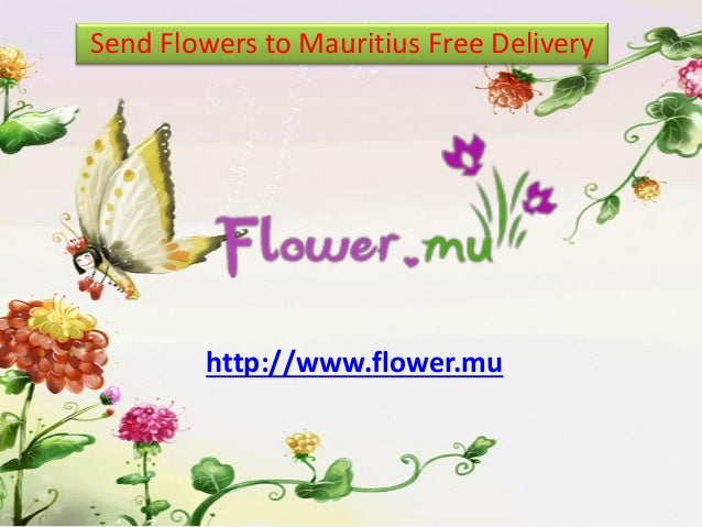 Send Flowers to Mauritius Free Delivery  http://www.flower.mu