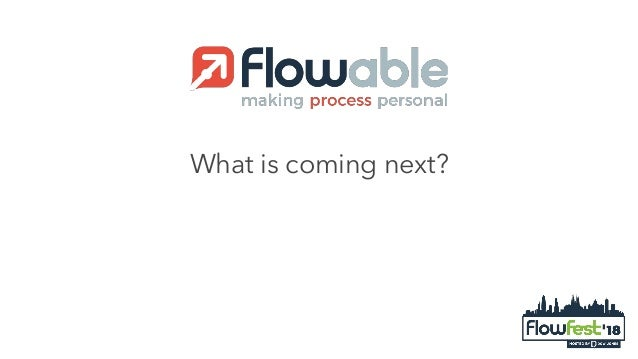 Flowable What´s coming next?