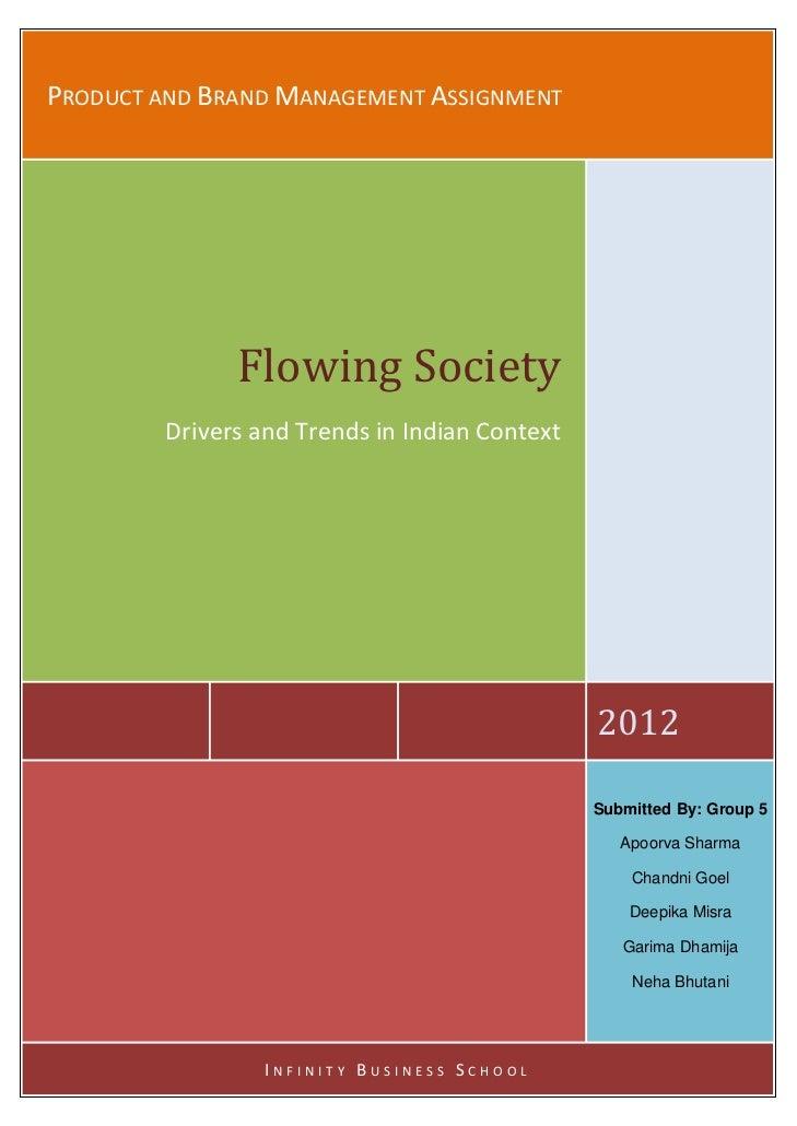 PRODUCTANDBRANDMANAGEMENTASSIGNMENT                     FlowingSociety         DriversandTrendsinIndianContex...
