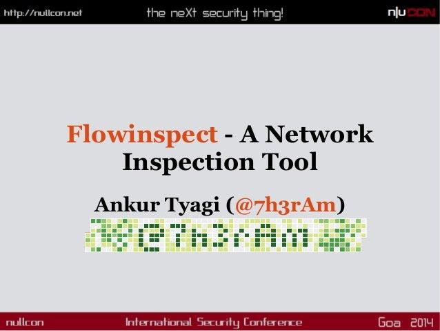 Flowinspect - A Network Inspection Tool Ankur Tyagi (@7h3rAm)
