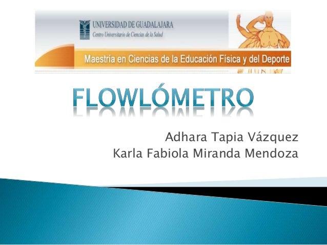 Adhara Tapia Vázquez  Karla Fabiola Miranda Mendoza