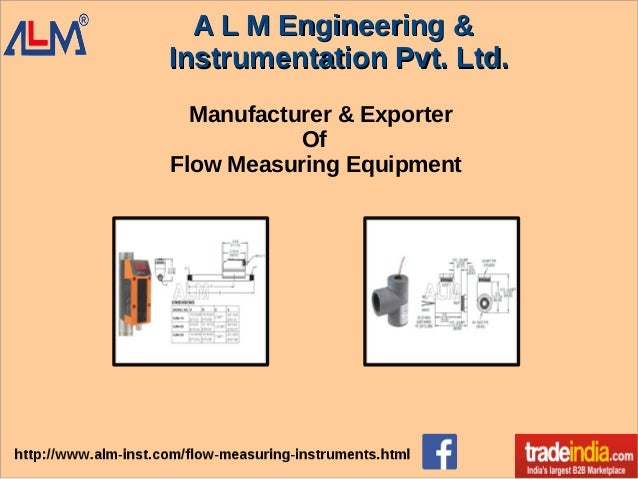 A L M Engineering &A L M Engineering & Instrumentation Pvt. Ltd.Instrumentation Pvt. Ltd. Manufacturer & Exporter Of Flow ...