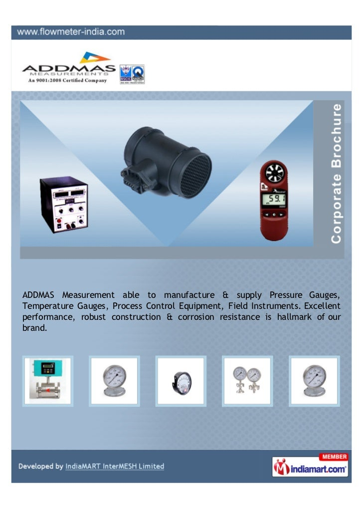 ADDMAS Measurement able to manufacture & supply Pressure Gauges,Temperature Gauges, Process Control Equipment, Field Instr...